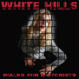 WHITE HILLS - Walks For Motorists Cover - thrill391 WhiteHills LPcover(1)