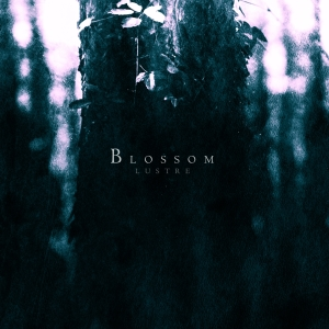 Lustre - BLOSSOM - Artwork